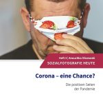 """Titelblatt Heft 3 Sozialfotografie Heute, """"Corona - eine Chance?"""" die positiven Seiten der Pandemie"""
